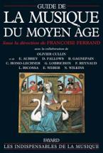 Ferrand Fran�oise - Guide De La Musique Au Moyen Age