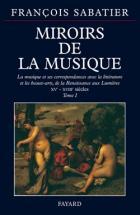 Sabatier François - Miroirs De La Musique - Tome 1