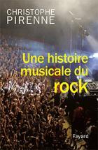 Pirenne Christophe - Une Histoire Musicale Du Rock