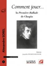 Alexandre Sorel - Comment Jouer... La Premiere Ballade De Chopin