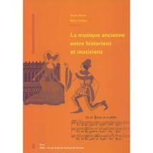 Campos R./bisaro X. - La Musique Ancienne Entre Historiens Et Musiciens