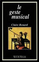 Renard Claire - Le Geste Musical