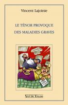 Lajoinie Vincent - Le Tenor Provoque Des Maladies Graves