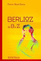 Serna Pierre-rene - Berlioz De B A Z