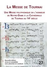 La Messe De Tournai - Etude Et Nouvelle Transcription