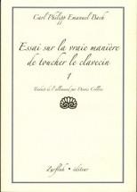 Bach C.p.e. - Essai Sur La Vraie Maniere De Toucher Un Clavecin