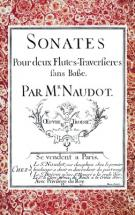 Naudot J.c. - Sonates Pour Deux Flutes Traversieres Sans Basse Op.3 & 5