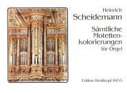 Scheidemann Heinrich - Samtl. Motetten-kolorierungen - Organ