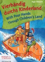 Braune Ingo - Vierhandig Durchs Kinderland - Piano 4 Hands