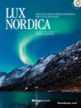 Lux Nordica - Romantic Pieces From Scandinavia For Flute And Piano
