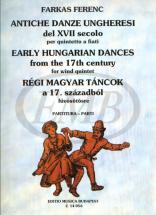 Farkas Ferenc - Antiche Danze Ungheresi Xvii Seculo - Quintette A Vent