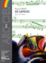 Fardet Pierre - Six Caprices - 2 Flutes