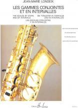 Londeix Jean-marie - Gammes Conjointes Et En Intervalles - Saxophone