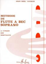 Catrice Jean-noel - Methode De Flute A Bec - Flute A Bec Soprano