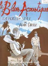 Giroux Alain - Le Blues Acoustique + Cd - Guitare