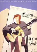 Assad Sergio - Aquarelle - Guitare