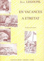 Legoupil Jean - En Vacances A Etretat - Piano