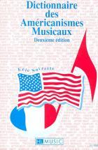 Noizette Eric - Dictionnaire Des Americanismes Musicaux