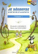 Lamarque E. / Goudard M.-j. - Je Découvre La Clé De Sol Et Fa Vol.1