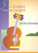 Estrada Délia - Guitare En Jouant