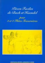 Bach J.s./ Haendel G.f. - Pieces Faciles - 3 Ou 4 Flutes