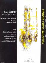 Singier Jean-marc - Adroits Des Doigts, à Trois - 3 Saxophones