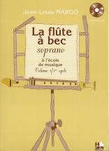 Margo Jean-louis - Flûte à Bec à L'école De Musique Vol.1 + Cd - Flute A Bec Soprano
