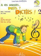 Ghedin Lauriane - A Vos Marques.. Prêts ? Dictées ! Vol.2 + Cd