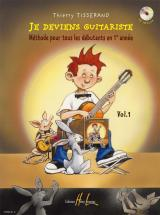 Tisserand Thierry - Je Deviens Guitariste Vol.1 + Cd