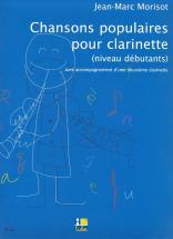 Morisot Jean-marc - Chansons Populaires Pour Clarinette - Clarinette (avec Accompagnement D