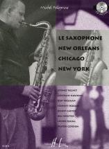 Pellegrino Michel - Le Saxophone New Orleans Chicago New York + Cd - Saxophone