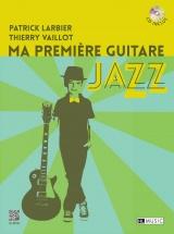 Larbier Et Vaillot - Ma Premiere Guitare Jazz