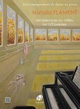 Flament Natalia - Les Exercices Au Milieu Sur 1/2 Pointes - Piano