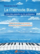 Sorel Alexandre - La Methode Bleue Livre Des Parents Ou Du Professeur