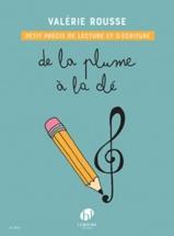 Rousse Valerie - De La Plume A La Cle, Petit Precis De Lecture Et D