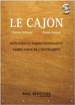 Billaudy P./brahmi H. - Le Cajon + Cd, Initiation, Perfectionnement Et Fabrication