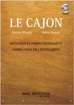 Billaudy P./brahmi H. - Le Cajon + Cd, Initiation, Perfectionnement Et Fabrication