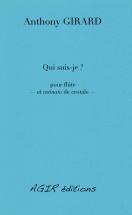 Girard Anthony - Qui Suis-je? - Pour Flute Et Ostinato De Crotale