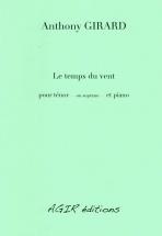 Girard Anthony - Le Temps Du Vent - Pour Tenor (ou Soprano) and Piano