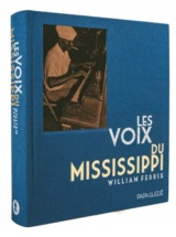 William Ferris - Les Voix Du Mississipi