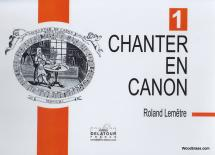 Lemetre R. - Chanter En Canon Vol. 1