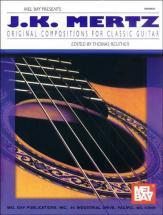 Kaspar Mertz Johann - J. K. Mertz: Original Compositions For Classic Guitar - Guitar