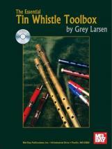 Larsen Grey - The Essential Tin Whistle Toolbox + Cd - Tin Whistle
