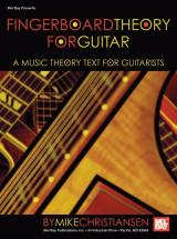 Christiansen Mike - Fingerboard Theory For Guitar - Guitar