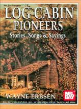 Erbsen Wayne - Log Cabin Pioneers - Vocal