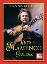 Koster Dennis - The Keys To Flamenco Guitar, Volume 1 + Cd - Guitar
