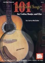 Mccabe Larry - 101 Three-chord Songs For Guitar, Banjo, And Uke - Guitar