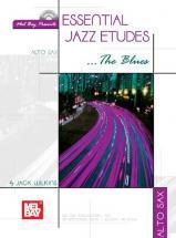 Wilkins Jack - Essential Jazz Etudes...the Blues For Alto Sax + Cd - Saxophone