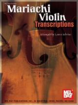 Garciacano Sobrino Laura - Mariachi Violin Transcriptions - Violin