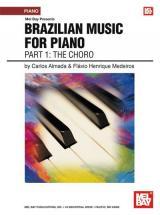 Almada Carlos - Brazilian Music For Piano: Part 1 - The Choro - Keyboard